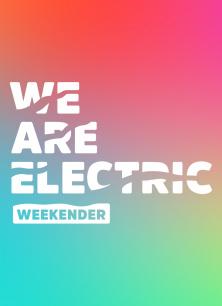 We Are Electric Weekender