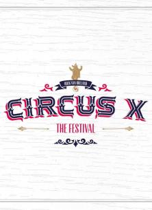 Circus X - The Festival