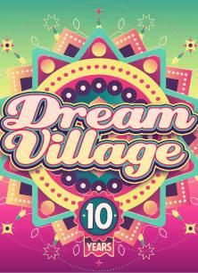 Dream Village Weekend