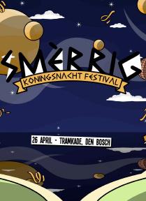 Smerrig Koningsnacht Festival