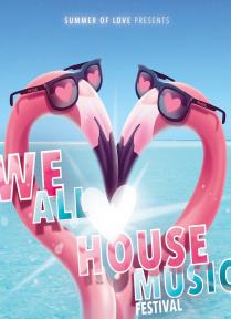 We All Love House Music Festival