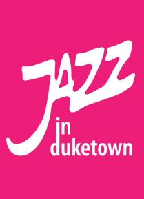 Jazz in Duketown Festival 2021