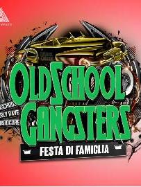 Oldschool Gangsters - Festa di Famiglia 2021